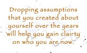 Dropping Assumptions